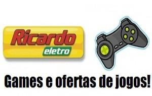 Ricardo Eletro Games Ofertas de Jogos