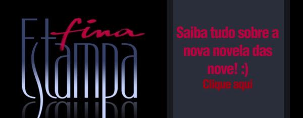 fina-estampa-novela-das-9