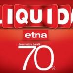 Saldão ETNA 2012 – Promoções, preços, lojas