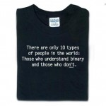 Tradução da camiseta de Nerds: Existem apenas 10 tipos de pessoas no mundo: Aqueles que entendem binário e aqueles que não.