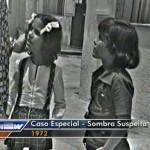 """1972 - Caso Especial, """"Sombra da Suspeita"""" (Fotos: divulgação)"""