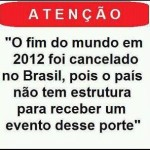 Brasil sem estrutura nem para o fim do mundo (Foto: divulgação)
