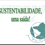 Sustentabilidade uma saída (Foto: divulgação)