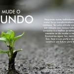 Mude o mundo (Foto: divulgação)