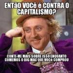 """Contra o """"capitalismo"""" (Foto: divulgação)"""