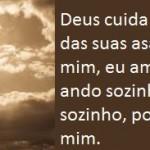 Deus cuida de mim na sombra...(Foto: divulgação)