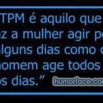 TPM é aquilo que...(Foto: divulgação)