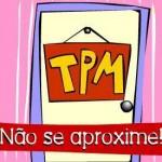 TPM, Não se aproxime (Foto: divulgação)