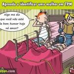 Identificando uma mulher na TPM (Foto: divulgação)