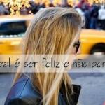 O ideal é ser feliz e não perfeito.(Foto: Divulgação)
