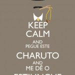 Keep calm and pegue este charuto and me dê o estilingue. (Foto: divulgação)