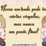 Mensagem sobre a amizade (Foto: Divulgação)