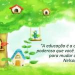O mundo só pode ser mudado através da educação.  (Foto:Divulgação)