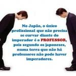 No Japão, o professor é mais importante que o imperador.  (Foto:Divulgação)
