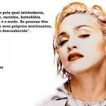 Madonna abomina todas as formas de preconceito.  (Foto:Divulgação)