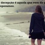 A decepção é mais forte quando não se espera por ela. (Foto:Divulgação)