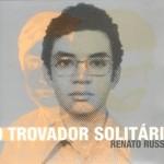 Renato Russo já foi o Trovador solitário (Foto: Divulgação)
