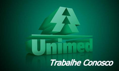A Unimed está entres as empresas que mais precisam de você para ter um excelente resultados (Foto: Divulgação)