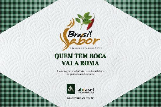 """""""Quem tem boca vai a Roma"""" é o tema do Brasil Sabor 2012."""