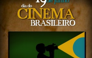 19 de junho – Dia do Cinema Brasileiro
