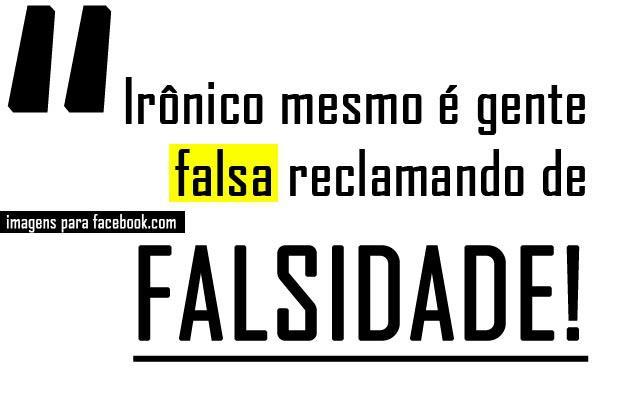 Mensagem Para Pessoas Falsas: Mensagens Sobre Falsidade Para Facebook