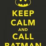 497261 Fique calmo e chame o Batman. 150x150 Melhores imagens Keep Calm para Facebook