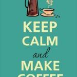 497261 Fique calmo e faça café. 150x150 Melhores imagens Keep Calm para Facebook
