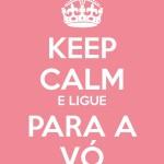 497261 Keep calm and ligue para a vó. 150x150 Melhores imagens Keep Calm para Facebook