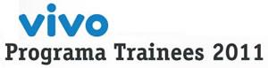 Programa Trainees Vivo 2011, Vagas
