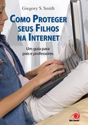 Como Proteger o seu Filho dos Perigos da Internet